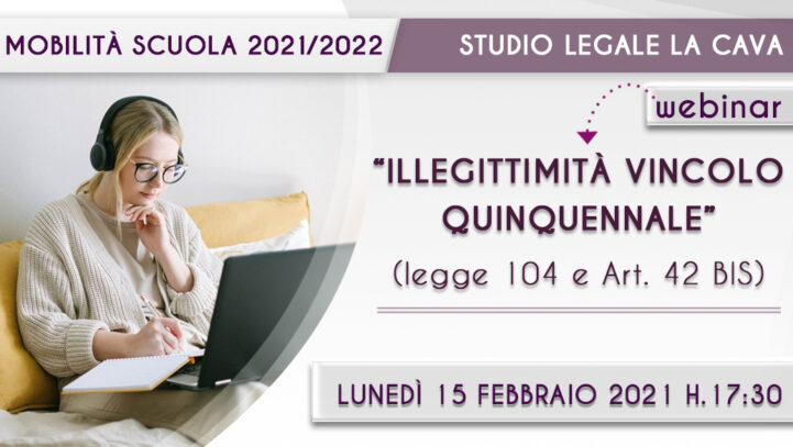 1° WEBINAR MOBILITA' 2021/2022; ILLEGITTIMITA' VINCOLO QUINQUENNALE- ISCRIVITI
